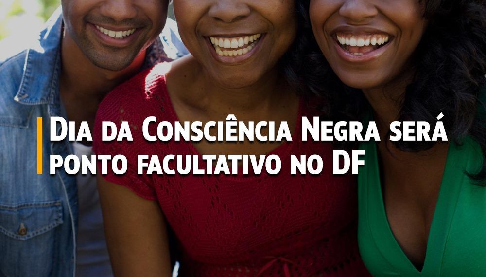 Dia da Consciência Negra será ponto facultativo no DF – Secretaria de  Estado de Justiça e Cidadania